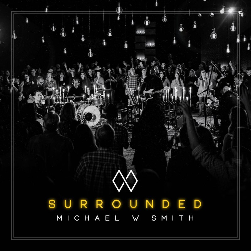 Michael W Smith Surrounded